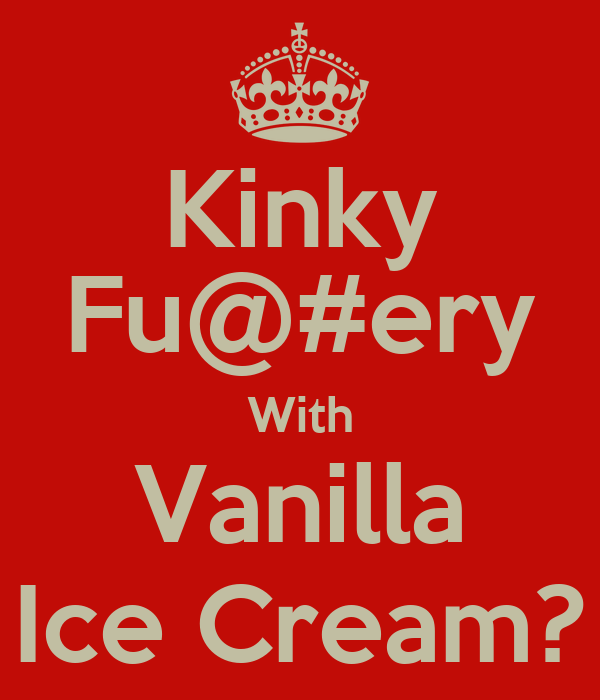 Image result for kinky vanilla