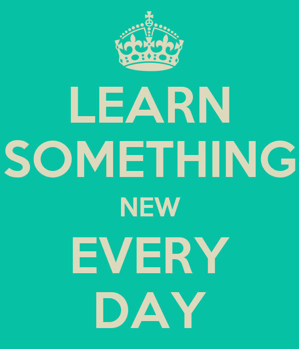 Image result for learn something new everyday