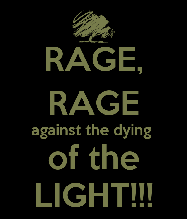 Raging Against Dying Light