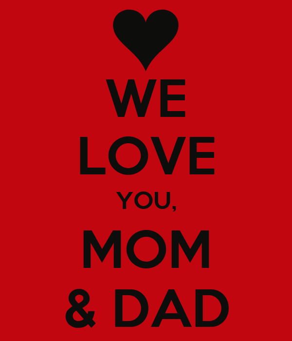 mom and dad quotes like success images of we love you daddy sc