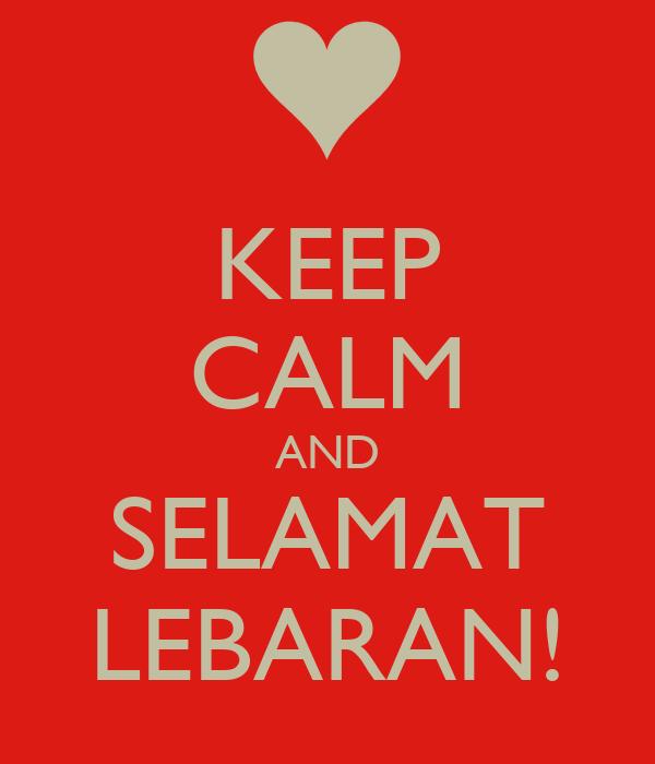 Keep Calm And Selamat Lebaran Poster Nugie Keep Calm O Matic