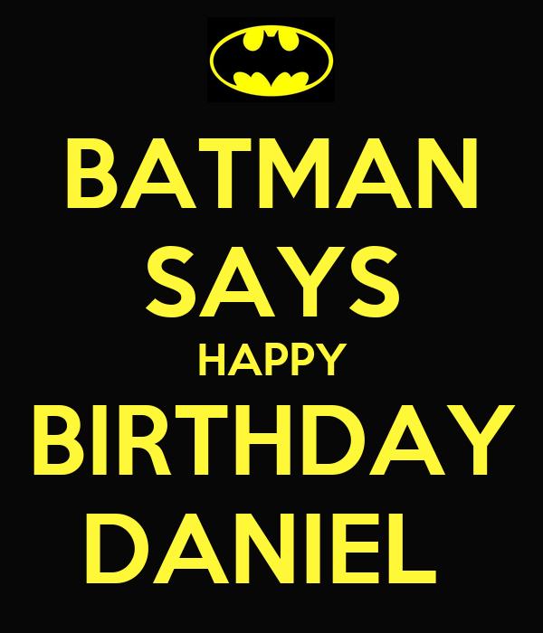 Batman Says Happy Birthday Daniel Poster Denis Keep Calm O Matic