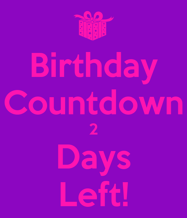 Birthday Countdown 2 Days Left Poster Ex Keep Calm O Matic