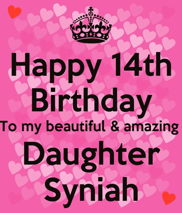 Happy 14th Birthday To My Beautiful Amazing Daughter Syniah Poster Takishia Keep Calm O Matic