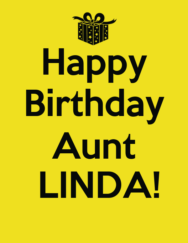 Happy Birthday Aunt Linda Poster Genegeno601 Keep Calm O Matic
