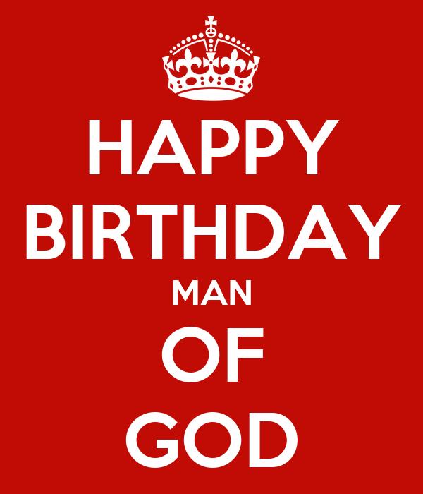Happy Birthday Man Of God Poster Kathy Johnson Keep Calm O Matic