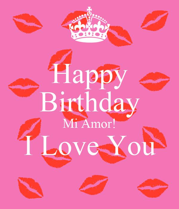 Happy Birthday Mi Amor I Love You Poster Sara Keep Calm O Matic