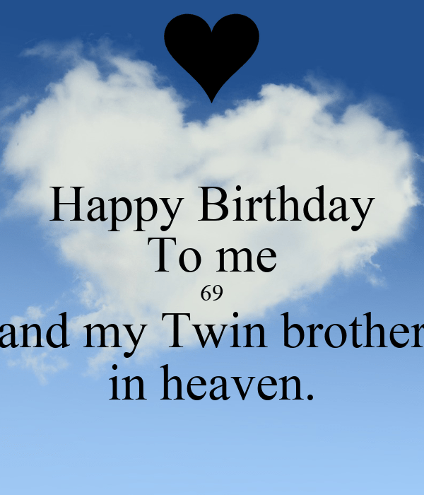 Happy Birthday To Me 69 And My Twin Brother In Heaven Poster Kathy Keep Calm O Matic