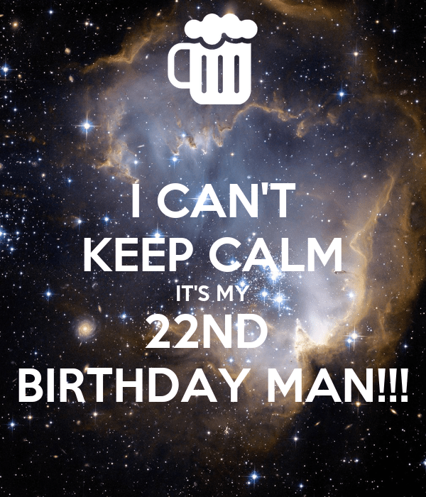 I Can T Keep Calm It S My 22nd Birthday Man Poster Diomer Keep Calm O Matic