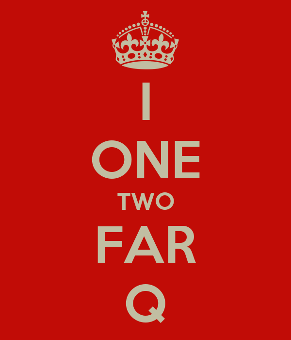 I ONE TWO FAR Q Poster | SS | Keep Calm-o-Matic