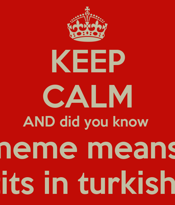 Keep Calm And Did You Know Meme Means Tits In Turkish Poster