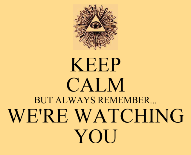 KEEP CALM BUT ALWAYS REMEMBER... WE'RE WATCHING YOU Poster | Daniel  Johnston | Keep Calm-o-Matic