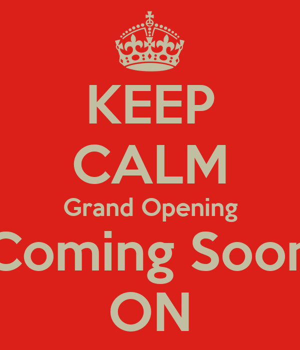 keep calm grand opening coming soon on