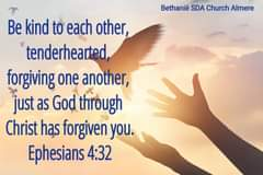 Image may contain: text that says 'Bethanië SDA Church Almere Be kind to each other, tenderhearted, forgiving one another, just as God through Christ has forgiven you. Ephesians 4:32'
