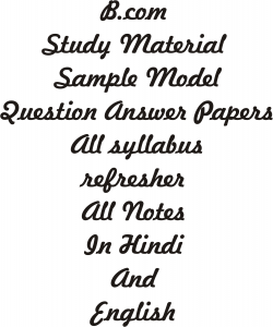 Bcom Topic Wise Study Material Sample Model Question Papers Refresher