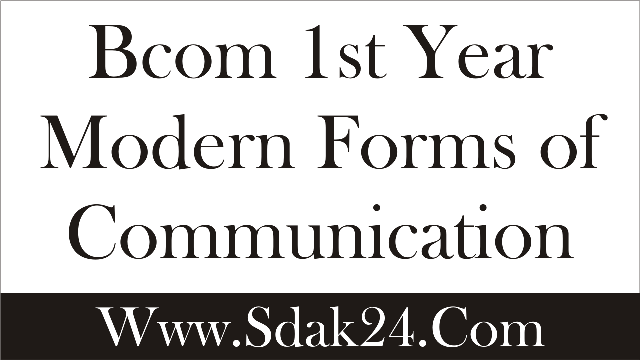 Bcom 1st Year Modern Forms of Communication Notes