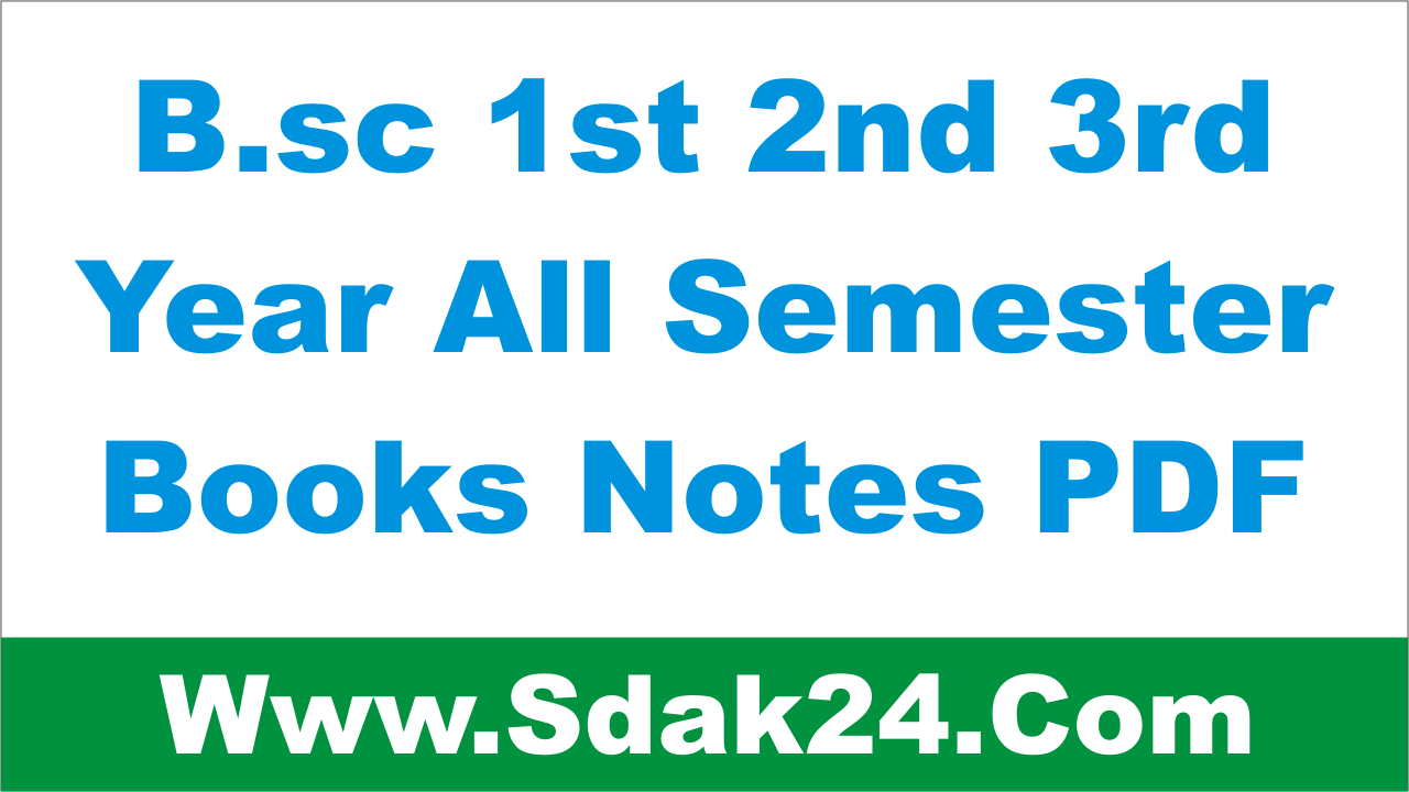Bsc 1st 2nd 3rd Year All Semester Books Notes PDF