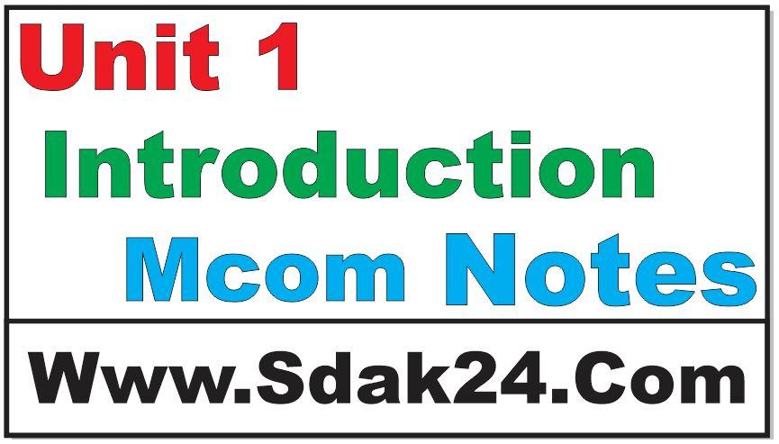 Unit 1 Introduction Mcom Notes