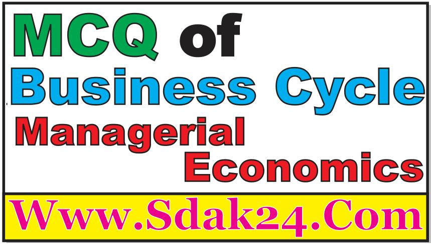 MCQ of Business Cycle Managerial Economics