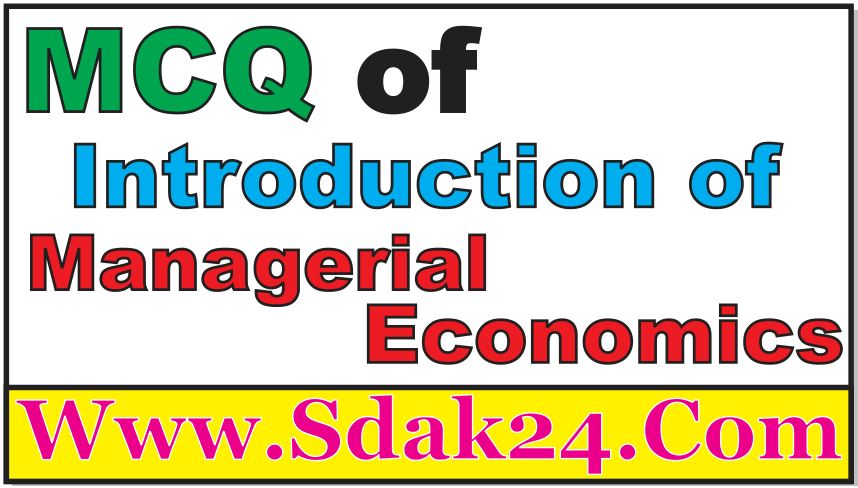 MCQ of Introduction of Managerial Economics