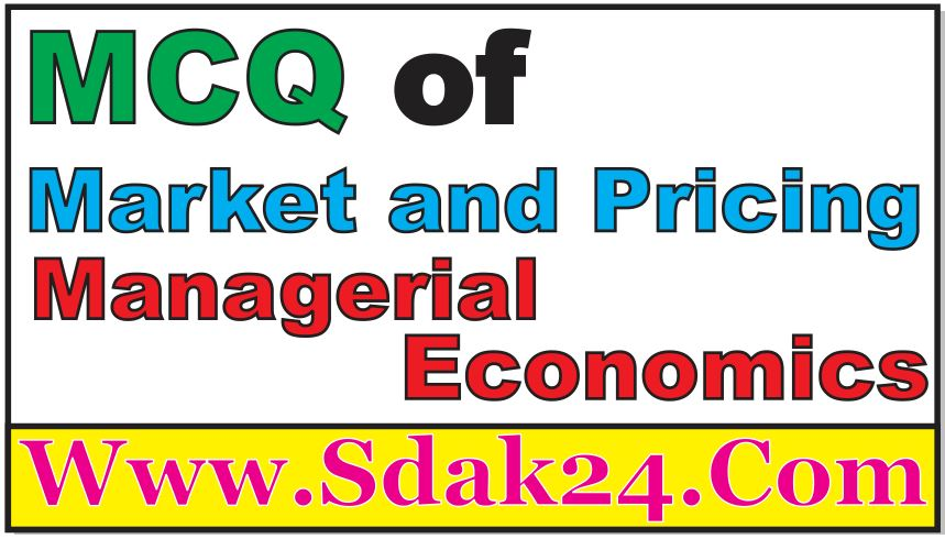 MCQ of Market and Pricing Managerial Economics