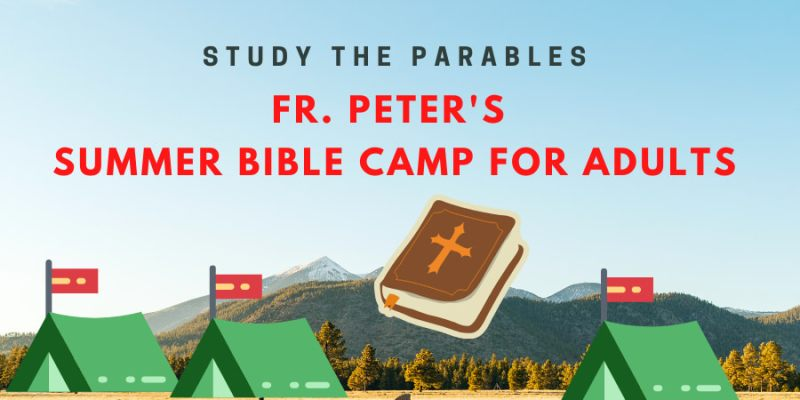 August 2 and 9:  Bible Study with Fr. Peter