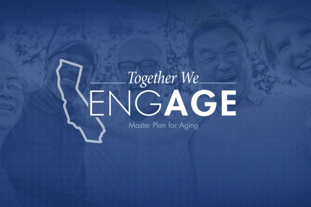 Together We Engage - California Master Plan for Aging