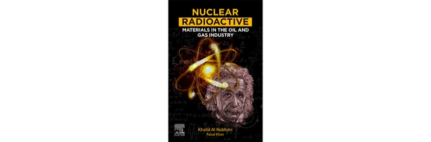 Nuclear Radioactive Materials in the Oil and Gas Industry
