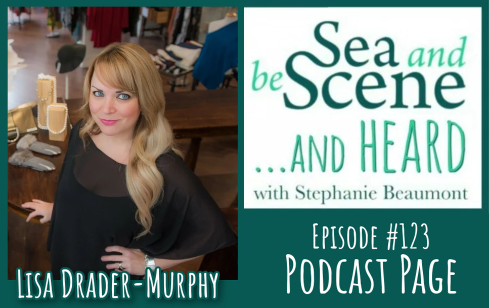 Lisa Drader-Murphy on SEA AND BE SCENE And HEARD