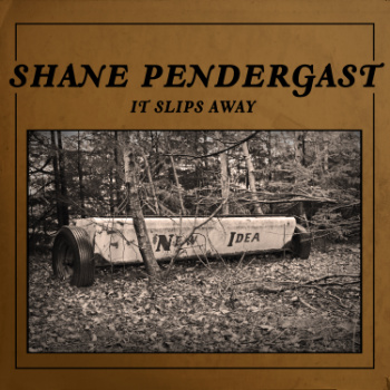 It Slips Away - Shane Pendergast