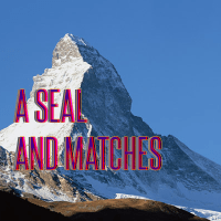 About A Seal and Matches