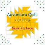 Block 3: Adventure Quilt Along Project