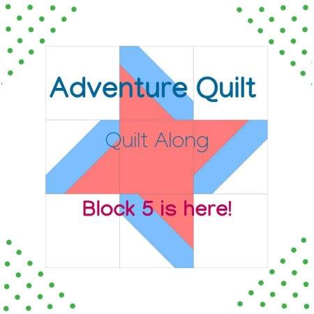 Adventure Quilt Along Block 5