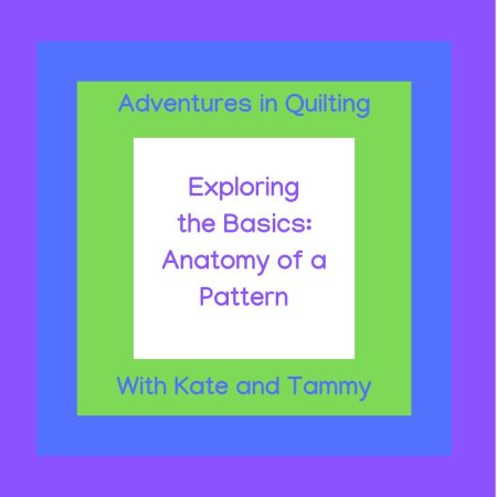 Exploring the Basics: Anatomy of a Pattern, featured on top US quilting blog and shop Seams Like a Dream Quilt Designs!