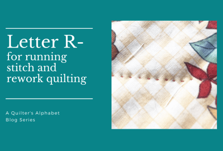 A Quilter's Alphabet: Letter R for Running Stitch and Redwork Quilting