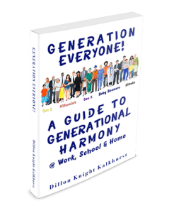 """Cover art for """"Generation Everyone! A Guide to Generational Harmony at Work, School & Home"""" book by Dillon Knight Kalkhurst"""