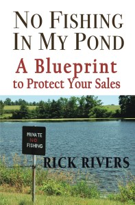 """Cover for """"No Fishing in my Pond: A Blueprint to Protect Your Sales"""" book by Rick Rivers"""
