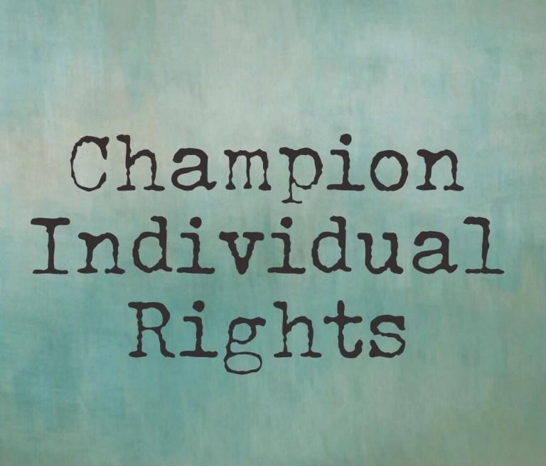 Champion Individual Rights