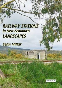 """Railway Stations in New Zealand's Landscapes"". ISBN 978-927329-20-7. $20.00. Postage free within NZ Overseas postage charged at cost."