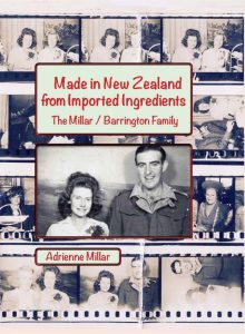 Made in New Zealand from Imported Ingredients: The Millar / Barrington Family