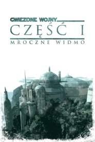 Gwiezdne Wojny: Część I – Mroczne Widmo online cda pl