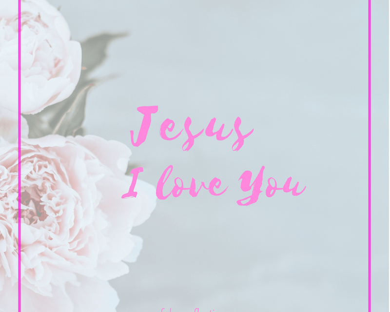 Jesus,  I love You!