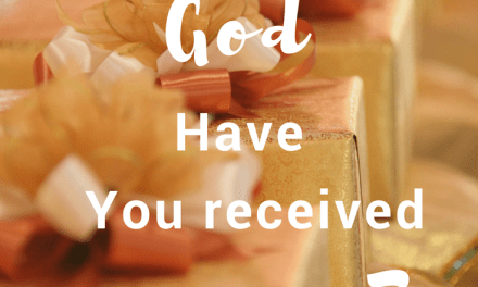 Gifts from God – Have You received Yours?