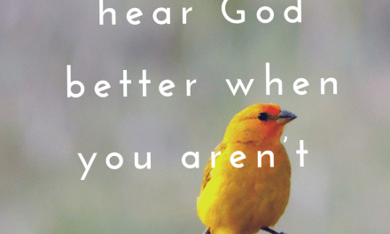 You Can Hear God Better When You Aren't Shouting!