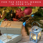 Holiday Gift Guide for the Special Women in Your Life
