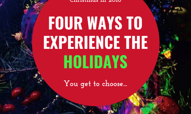 4 ways to Experience the Holidays