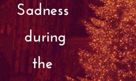 Dealing with Sadness During the Holidays