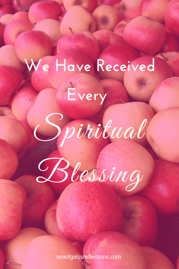 We have received every spiritual blessing