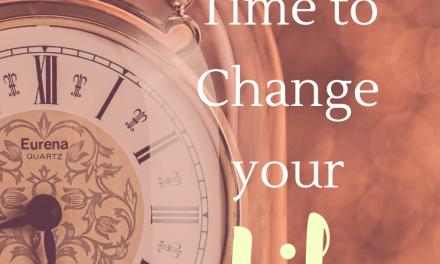 Its About Time – To Change Your Life