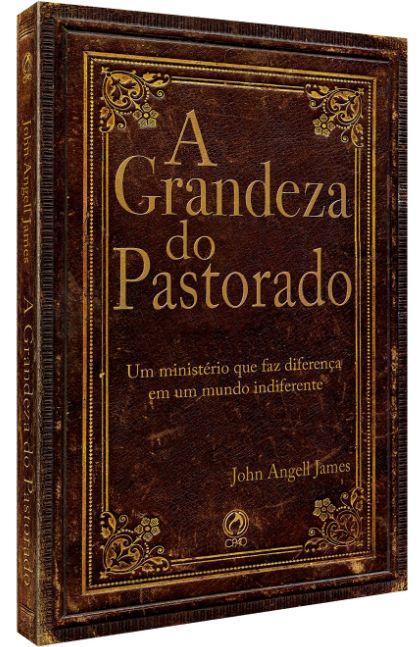 A_Grandeza_do_Pastorado